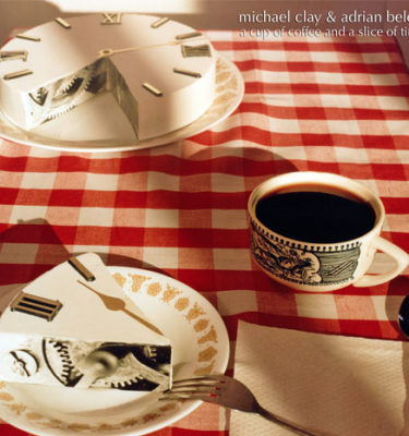 Michael Clay and Adrian Belew a cup of coffee and a slice of time CD cover