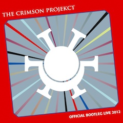 The Crimson Projekct Official Bootleg Live 2012 CD Cover
