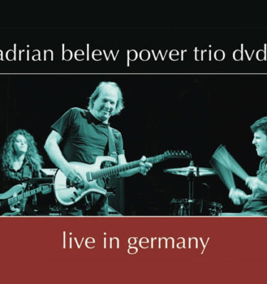 Adrian Belew Power Trio DVD Live in Germany